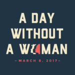 A Day Without A Woman Women's Day protests