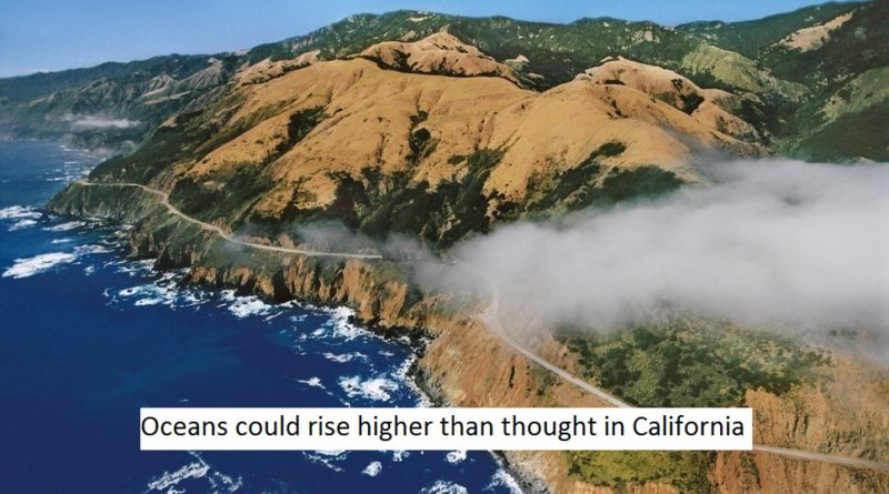 Oceans could rise higher than thought in California